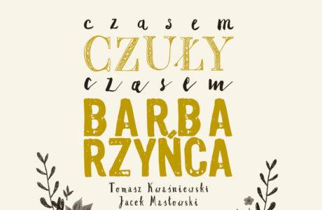 """""""Czasem czuły, czasem barbarzyńca"""" – Tomasz Kwaśniewski, Jacek Masłowski"""