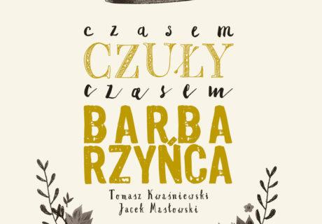 """""""Czasem czuły, czasem barbarzyńca"""" - Tomasz Kwaśniewski, Jacek Masłowski"""